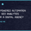 AI-Powered Automation of SEO Analytics for a Digital Agency